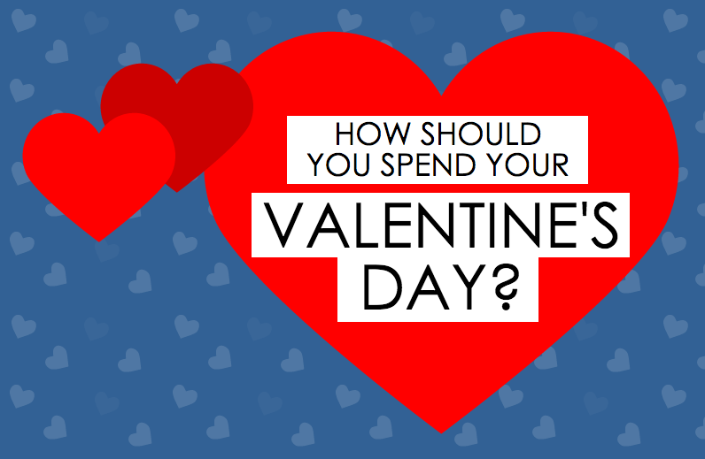 How Should You Spend Your Valentine's Day? [Infographic]